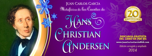 Metafísica de los Cuentos de Hans Christian Andersen - Juan Carlos García